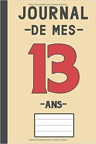 Journal De Mes 13 Ans Livre D Or 13 Ans Pour Les Garcons Et