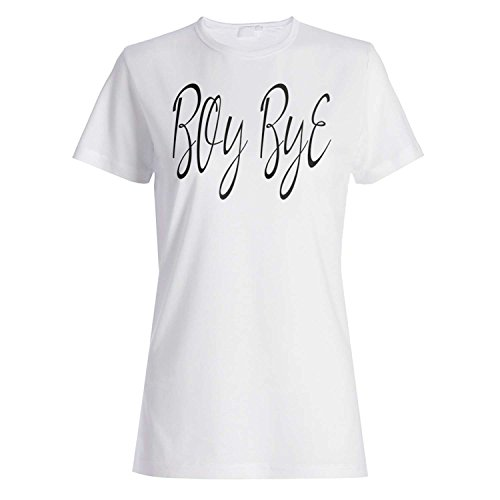 Boy Bye Say Good Bye Neuheit Lustig Damen T-shirt ff83f