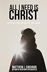 All I Need is Christ: Devotions from the book of Colossians
