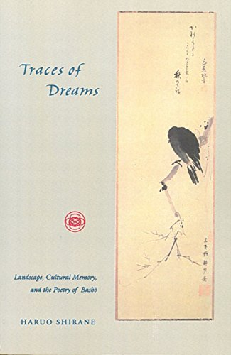 Traces of Dreams: Landscape, Cultural Memory, and the Poetry of Basho by Brand: Stanford University Press