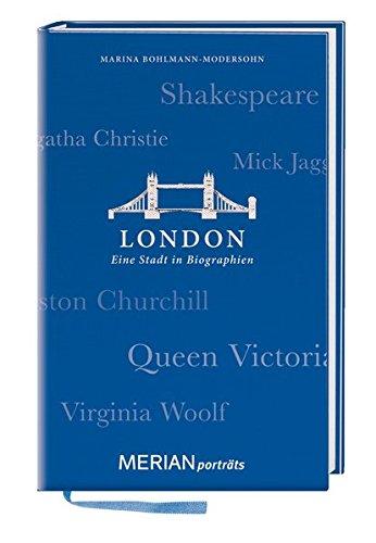 London. Eine Stadt in Biographien: MERIAN porträts