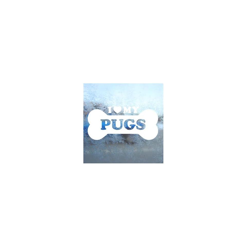 I Love My Pugs White Decal Car Laptop Window Vinyl White Sticker