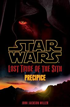 Star Wars: Lost Tribe of the Sith #1: Precipice by [MILLER, JOHN JACKSON]