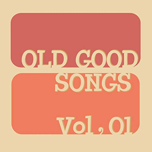 - OLD GOOD SONGS Vol, 01