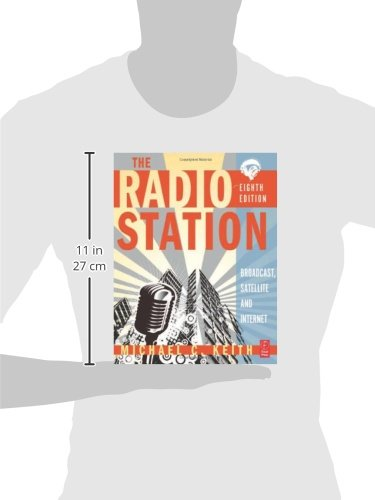 The Radio Station, Eighth Edition: Broadcast, Satellite and Internet by Focal Press