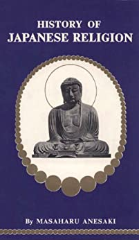 History of Japanese Religion by [Anesaki,Masaharu]
