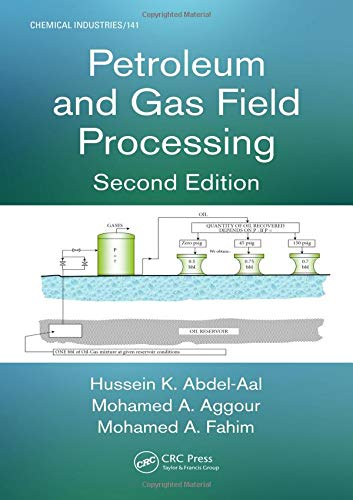 Petroleum and Gas Field Processing (Chemical Industries)