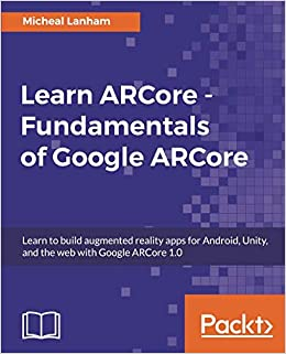 Buy Learn ARCore - Fundamentals of Google ARCore: Learn to build
