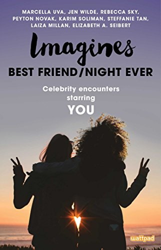 Imagines: Best Friend/Night Ever (Imagines: Celebrity Encounters Starring You)