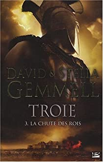 Troie, Tome 3 : La chute des rois par Gemmell