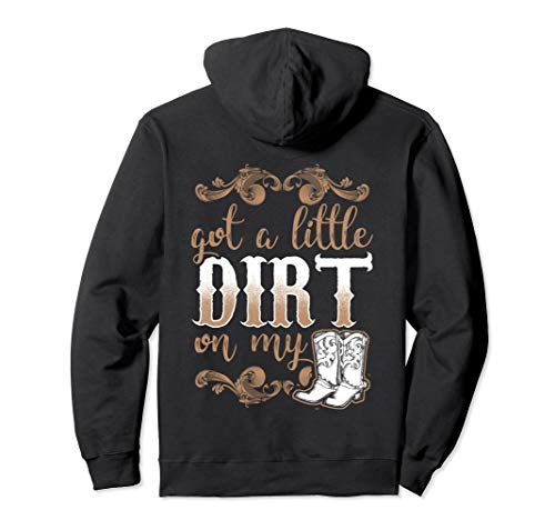 Got A Little Dirt On My Boots Country Girls Pullover Hoodie