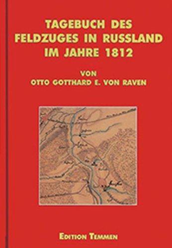 Tagebuch des Feldzuges in Russland im Jahre 1812 von Otto Gotthard Ernst von Raven (Quellen und Studien aus den Landesarchiven Mecklenburg-Vorpommerns)