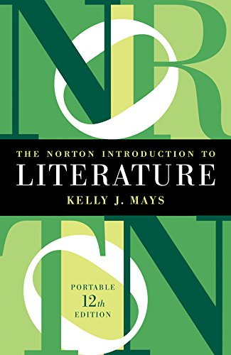 The Norton Introduction to Literature (Portable Twelfth Edition) by Kelly J Mays