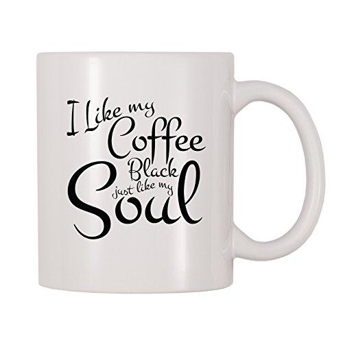 4 All Times I Like My Coffee Black Just Like My Soul Mug (11 oz)