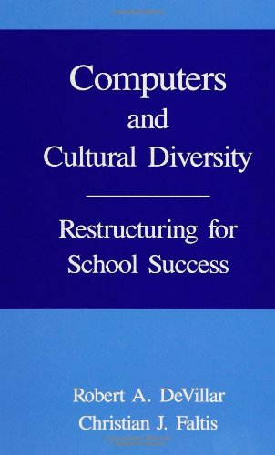 Computers and Cultural Diversity: Restructuring for School Success (SUNY Series in Computers in Education)