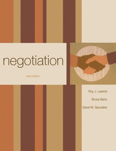 Negotiation 6th (sixth) Edition by Lewicki, Roy, Saunders, David, Barry, Bruce published by McGraw-Hill/Irwin (2009)