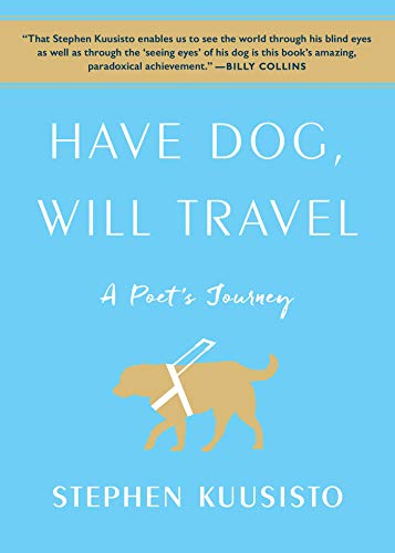 (Have Dog, Will Travel: A Poet's Journey)