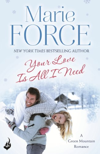 Your Love Is All I Need by Marie Force