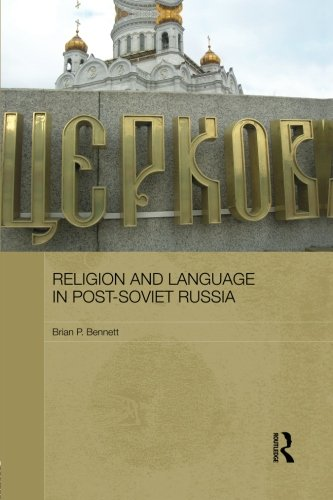 Religion and Language in Post-Soviet Russia (Routledge Contemporary Russia and Eastern Europe) by Routledge
