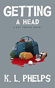 Getting a Head (A Kat Parker Novel Book 3)
