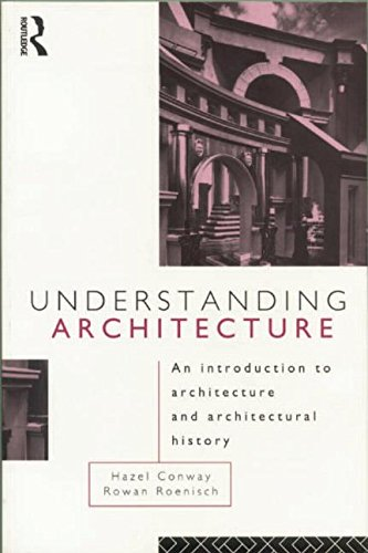Understanding Architecture: An Introduction to Architecture and Architectural History