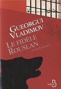 vignette de 'Le fidèle Rouslan (Georgij Nikolaevič Vladimov)'