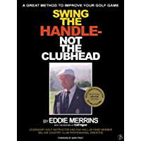 Swing The Handle - Not The Clubhead (English Edition)