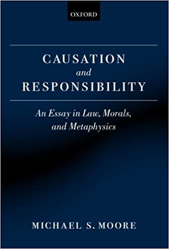 com causation and responsibility an essay in law morals  causation and responsibility an essay in law morals and metaphysics reprint edition