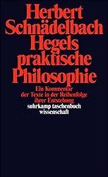 Hegels Philosophie - Kommentare zu den Hauptwerken. 3 Bände: Band 2: Hegels praktische Philosophie. Ein Kommentar der Texte in der Reihenfolge ihrer Entstehung (suhrkamp taschenbuch wissenschaft)