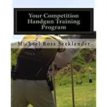 Your Competition Handgun Training Program