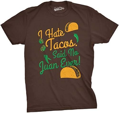 I Hate Tacos Said No Juan Ever T Shirt Funny Sarcastic Cinco De Mayo Tee