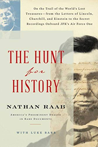 Book Cover: The Hunt for History: On the Trail of the World's Lost Treasures―from the Letters of Lincoln, Churchill, and Einstein to the Secret Recordings Onboard JFK's Air Force One