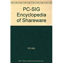 The Pc-Sig Encyclopedia of Shareware
