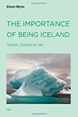The Importance of Being Iceland: Travel Essays in Art (Semiotext(e) / Active Agents) Paperback