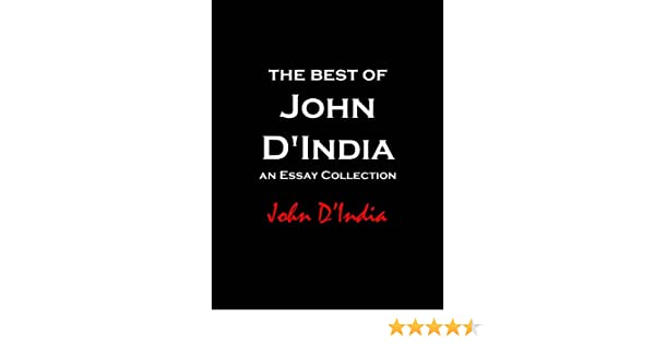 The Best of John DIndia: An Essay Collection