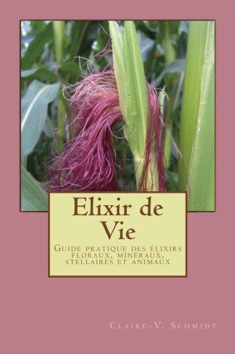 Elixir de Vie Guide pratique  [Schmidt, Claire-Veronique] (Tapa Blanda)