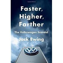 Faster, Higher, Farther: The Volkswagen Scandal