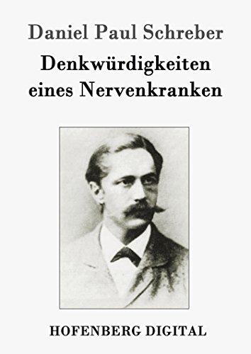 Denkwürdigkeiten eines Nervenkranken (German Edition)