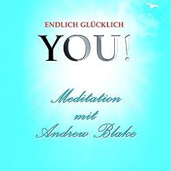 Meditation mit Andrew Blake (YOU! Endlich glücklich)