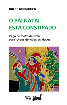 O Pai Natal está constipado (Portuguese Edition) de [Rodrigues, Dulce]