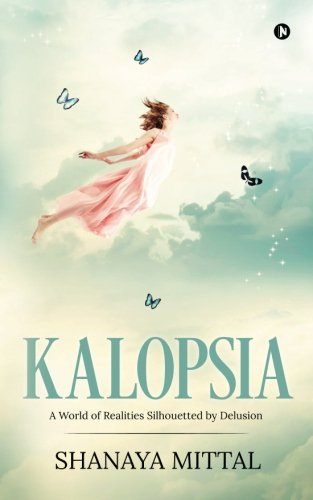 Kalopsia: A world of realities silhouetted by delusion
