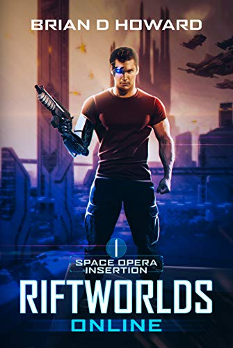 RiftWorlds Online: Book 1 - Space Opera Insertion: a LitRPG Sci-Fi Adventure ()