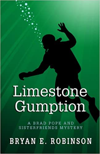 Limestone Gumption (Brad Pope and Sisterfriends Mystery)