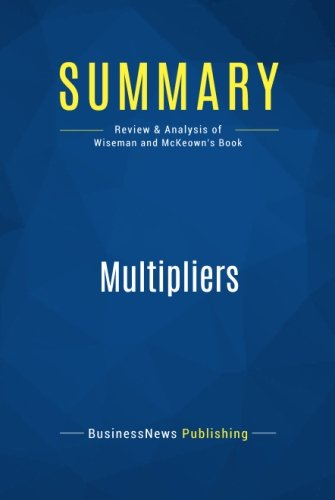 Summary: Multipliers: Review and Analysis of Wiseman and McKeown's Book