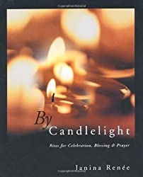 By Candlelight: Rites for Celebration, Blessing & Prayer