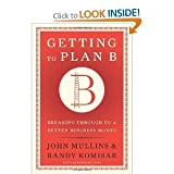 img - for Getting to Plan B byMullins book / textbook / text book