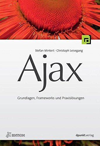 Ajax: Grundlagen, Frameworks und Praxislösungen