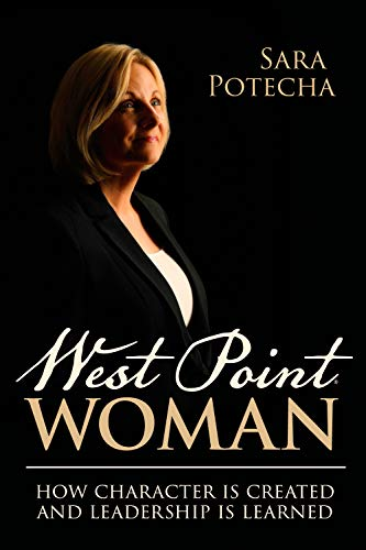 West Point Woman: How Character is Created and Leadership is Learned