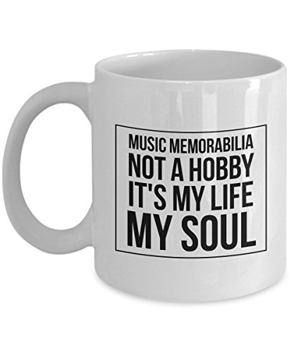 (Funny Quote 11Oz Coffee Mug, Music Memorabilia Not A Hobby It'S My Life My Soul for Dad, Grandpa, Husband From Son, Daughter, Wife for Coffee &)