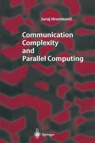 Communication Complexity and Parallel Computing (Texts in Theoretical Computer Science. An EATCS Series)